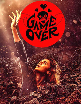 Game Over Movie Review, Rating, Story, Cast and Crew