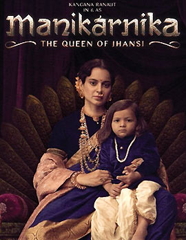 Manikarnika - The Queen Of Jhansi Movie Review, Rating, Story, Cast and Crew