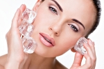 Ice cubes, Ice cubes, 6 ways to use ice cubes to enhance your skin, Ice cube skin enhancing